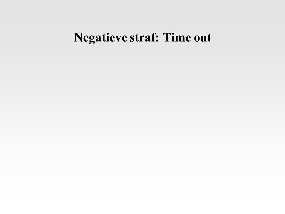 Negatieve straf: Time out