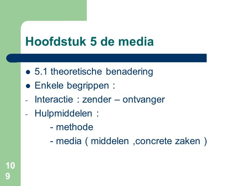 Hoofdstuk 5 de media 5.1 theoretische benadering Enkele begrippen :