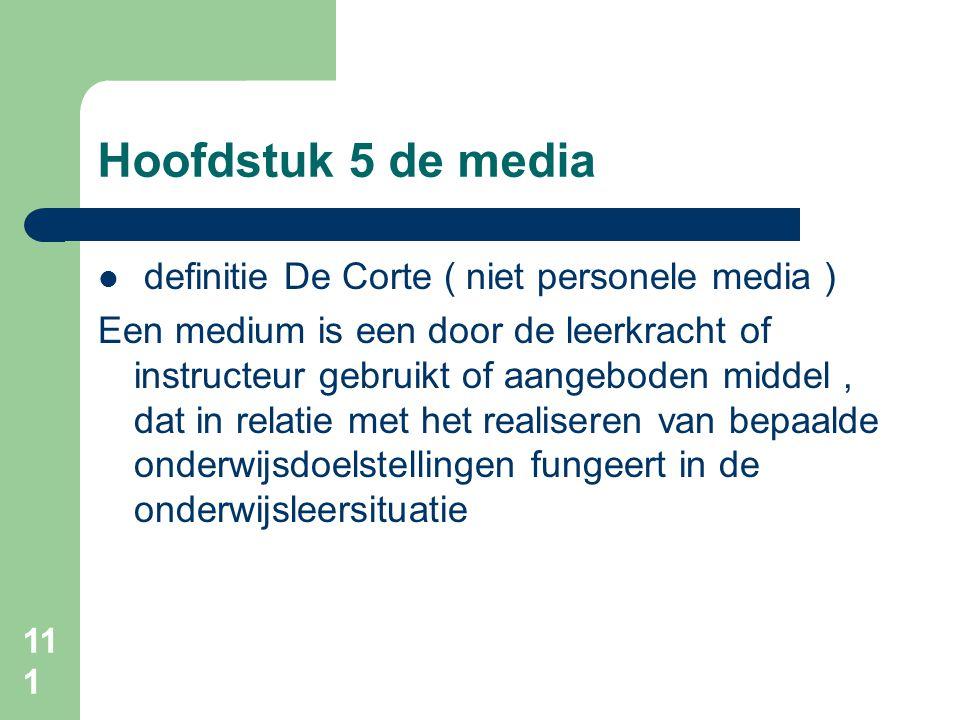 Hoofdstuk 5 de media definitie De Corte ( niet personele media )