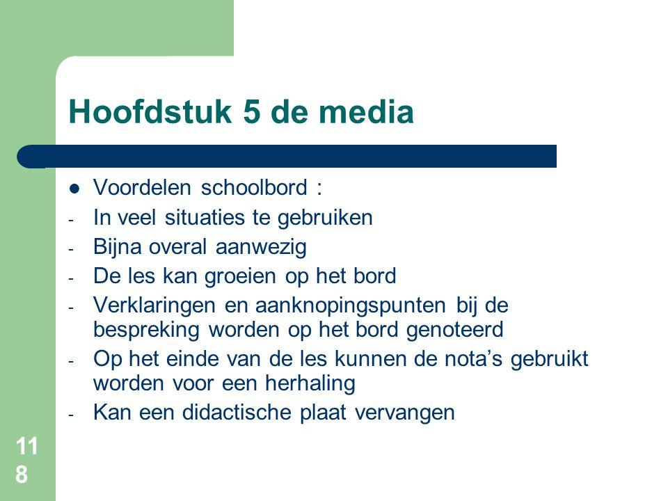 Hoofdstuk 5 de media Voordelen schoolbord :