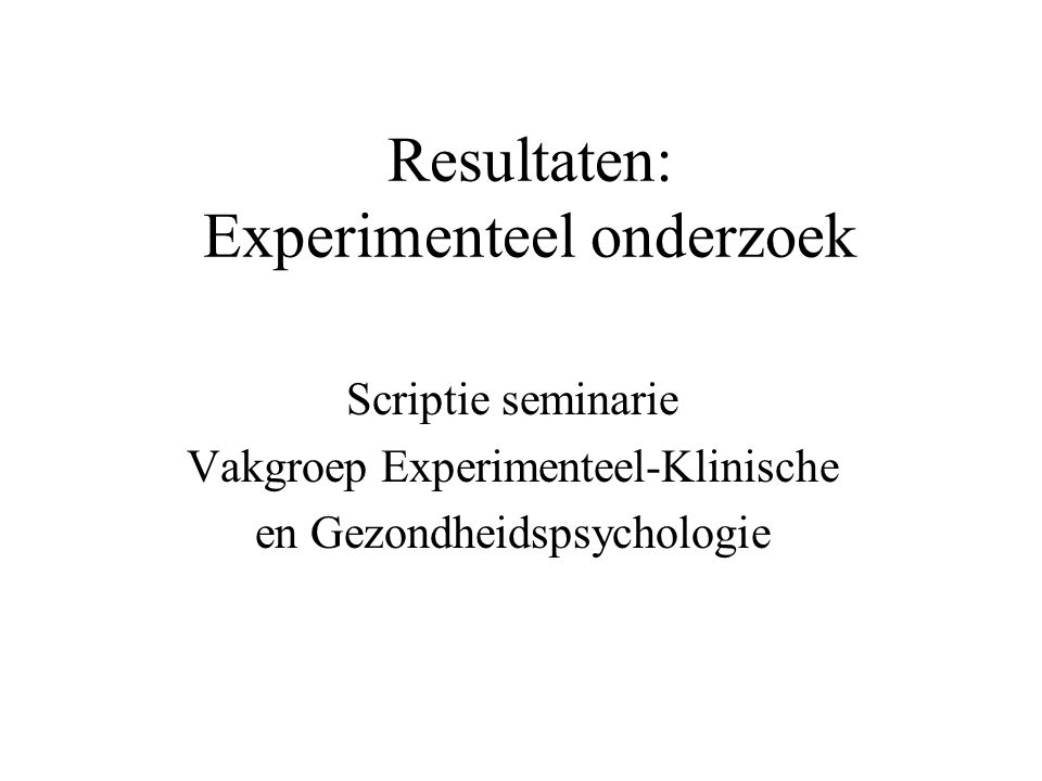 Resultaten: Experimenteel onderzoek
