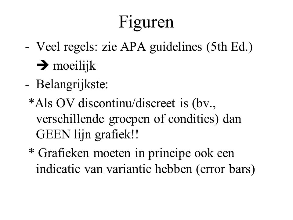 Figuren Veel regels: zie APA guidelines (5th Ed.)  moeilijk