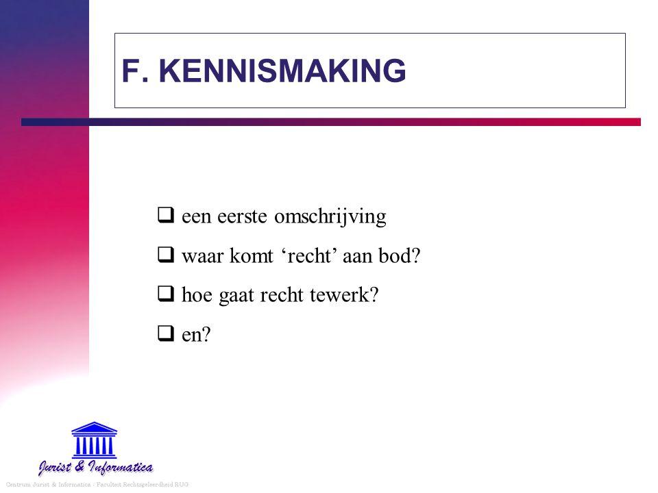 F. KENNISMAKING een eerste omschrijving waar komt 'recht' aan bod