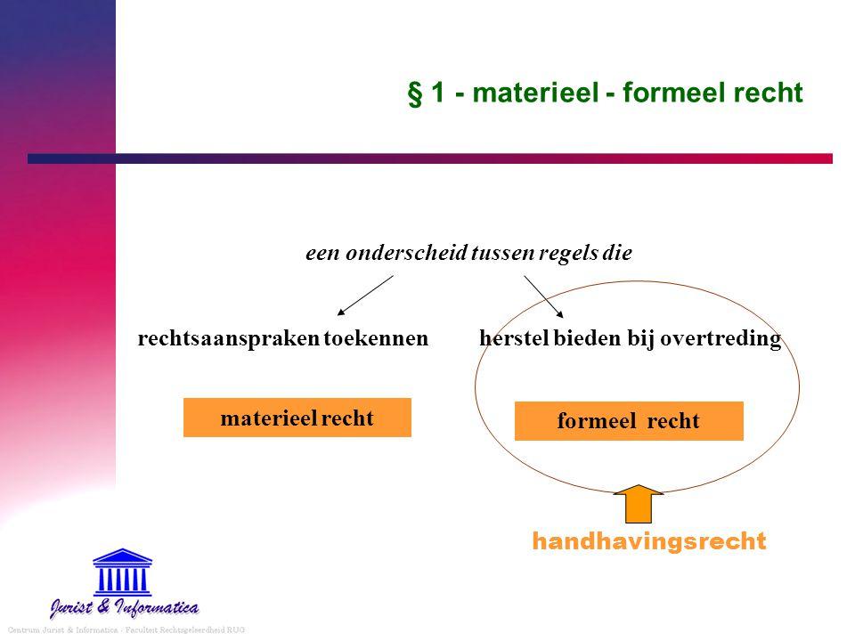 § 1 - materieel - formeel recht