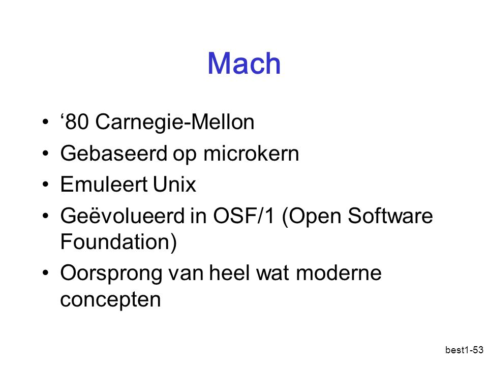 Mach '80 Carnegie-Mellon Gebaseerd op microkern Emuleert Unix