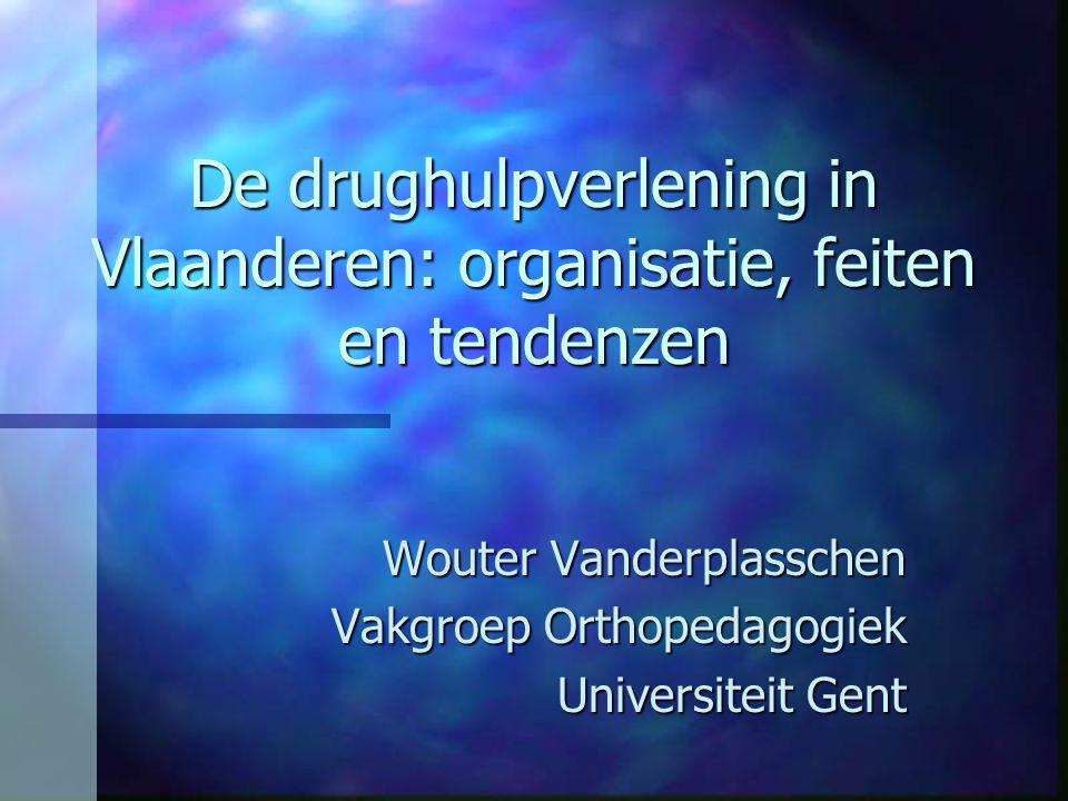 De drughulpverlening in Vlaanderen: organisatie, feiten en tendenzen