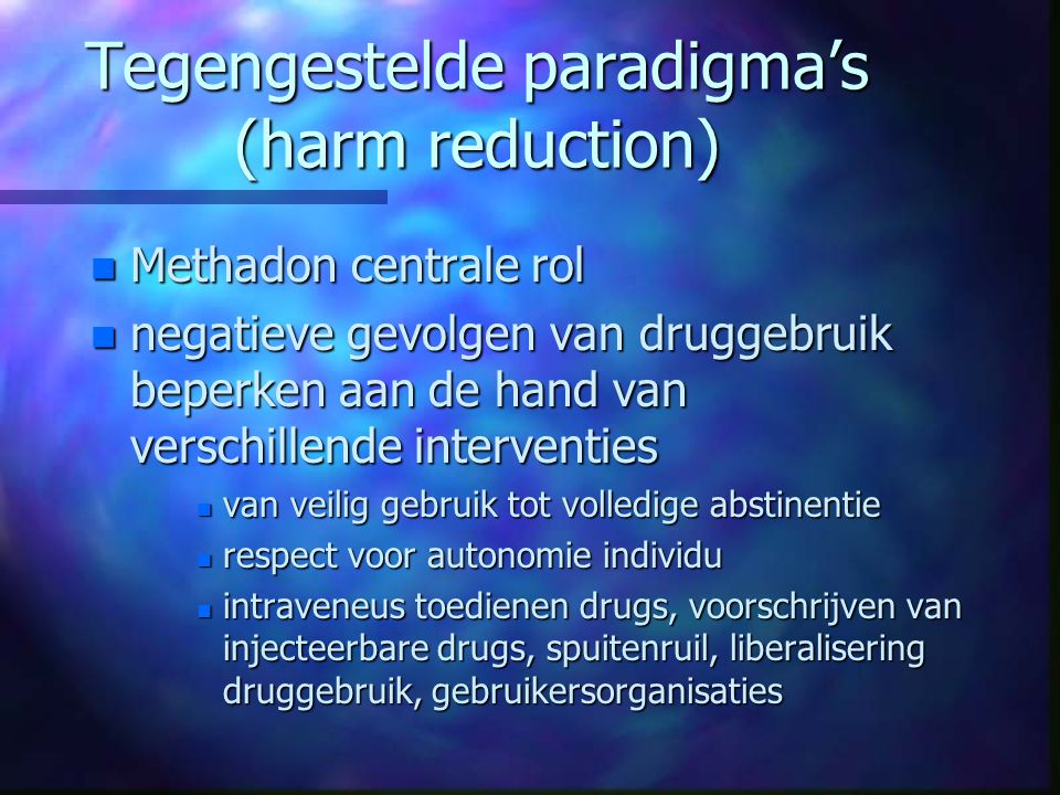 Tegengestelde paradigma's (harm reduction)