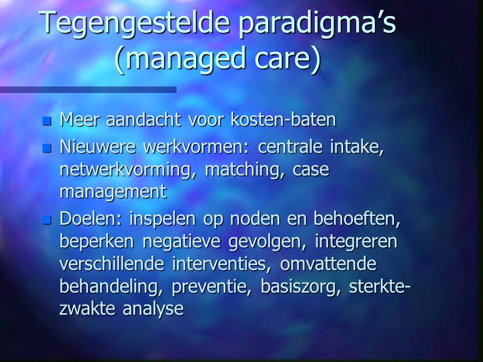 Tegengestelde paradigma's (managed care)