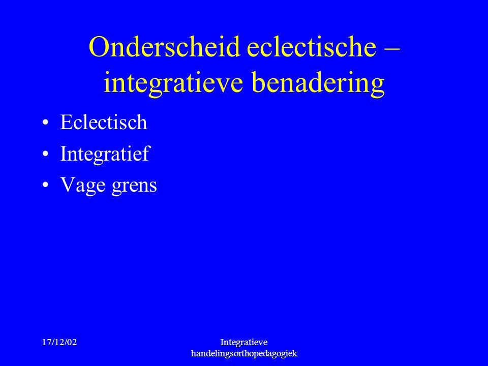 Onderscheid eclectische – integratieve benadering