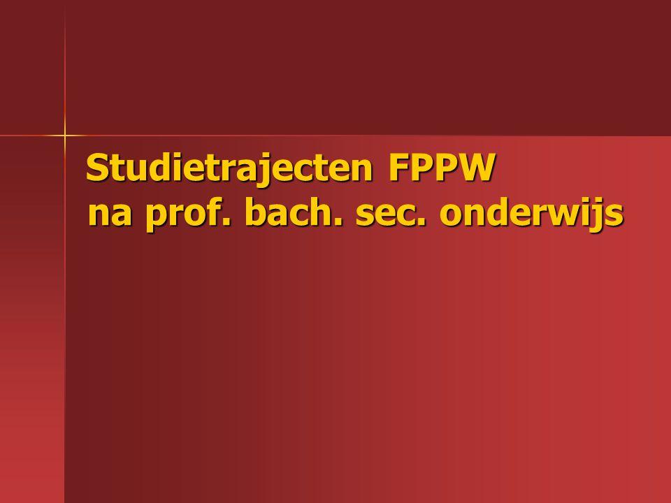 Studietrajecten FPPW na prof. bach. sec. onderwijs