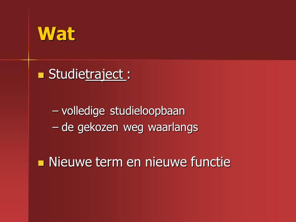 Wat Studietraject : Nieuwe term en nieuwe functie