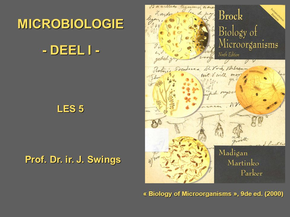« Biology of Microorganisms », 9de ed. (2000)