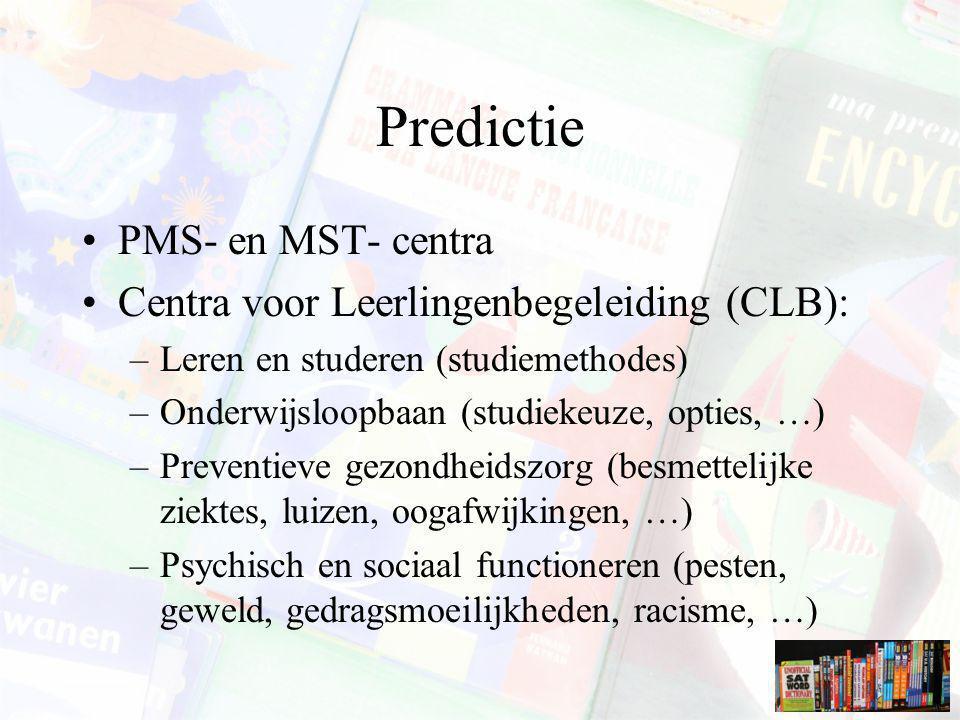 Predictie PMS- en MST- centra Centra voor Leerlingenbegeleiding (CLB):
