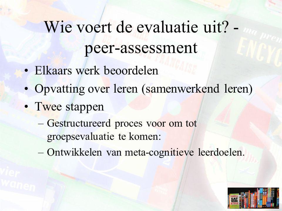 Wie voert de evaluatie uit - peer-assessment