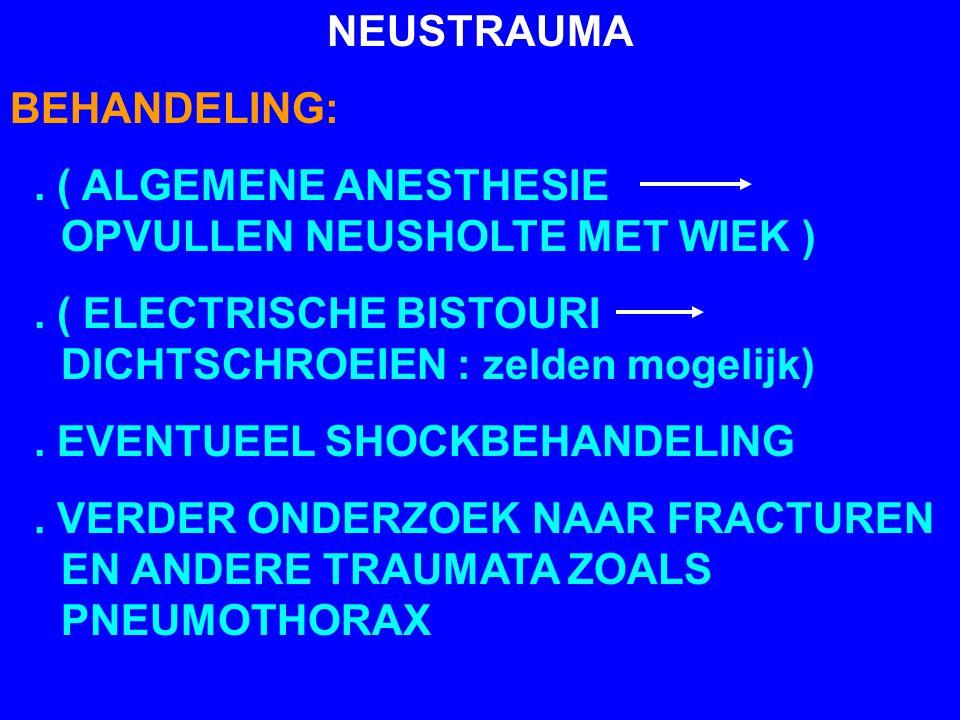 NEUSTRAUMA BEHANDELING: . ( ALGEMENE ANESTHESIE OPVULLEN NEUSHOLTE MET WIEK )