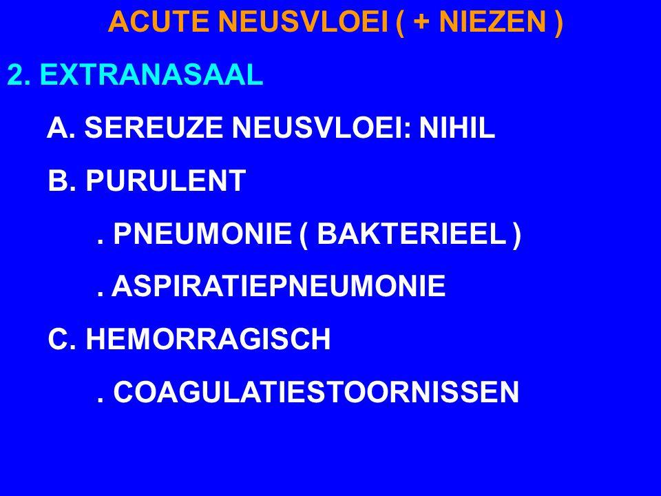 ACUTE NEUSVLOEI ( + NIEZEN )