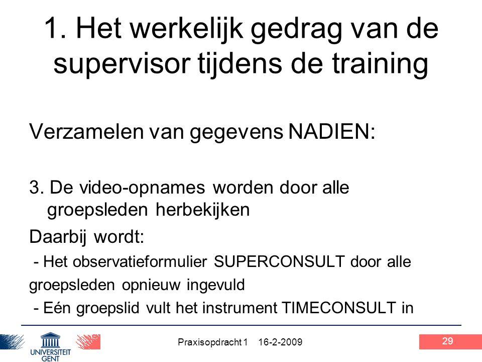 1. Het werkelijk gedrag van de supervisor tijdens de training