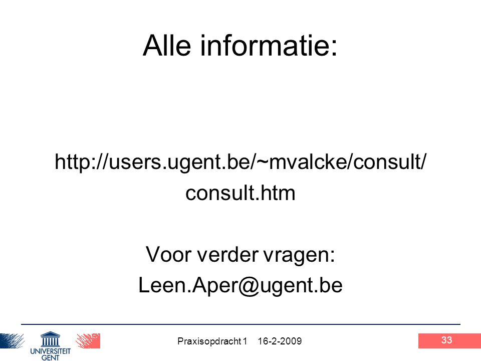 Alle informatie: http://users.ugent.be/~mvalcke/consult/ consult.htm