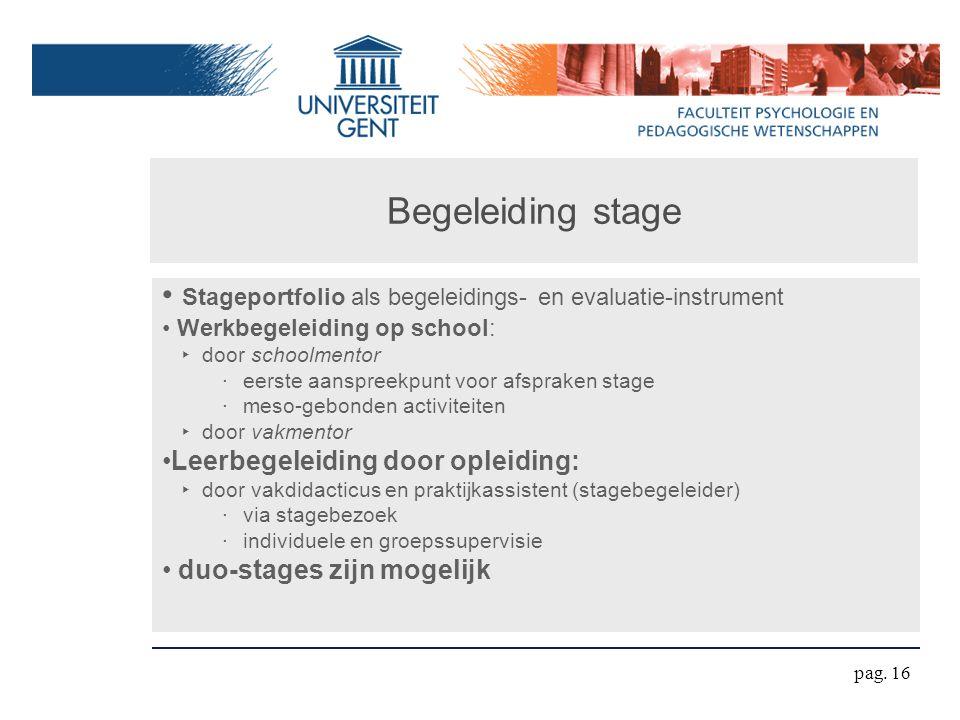 Begeleiding stage Stageportfolio als begeleidings- en evaluatie-instrument. Werkbegeleiding op school: