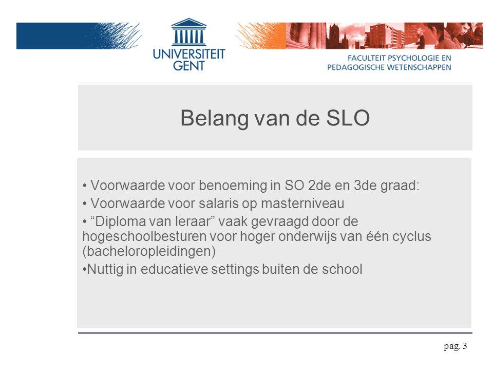 Belang van de SLO Voorwaarde voor benoeming in SO 2de en 3de graad: