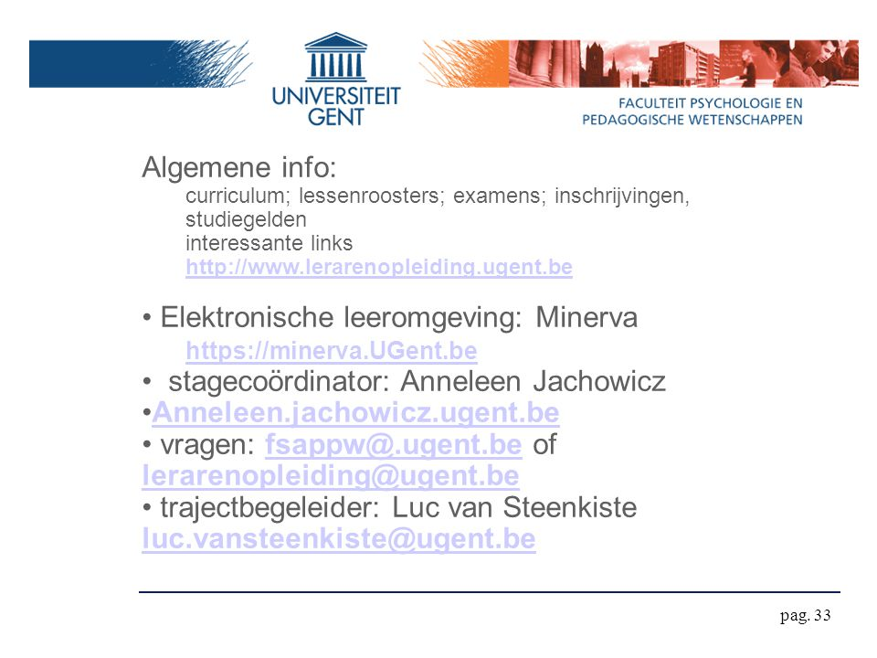 Elektronische leeromgeving: Minerva https://minerva.UGent.be