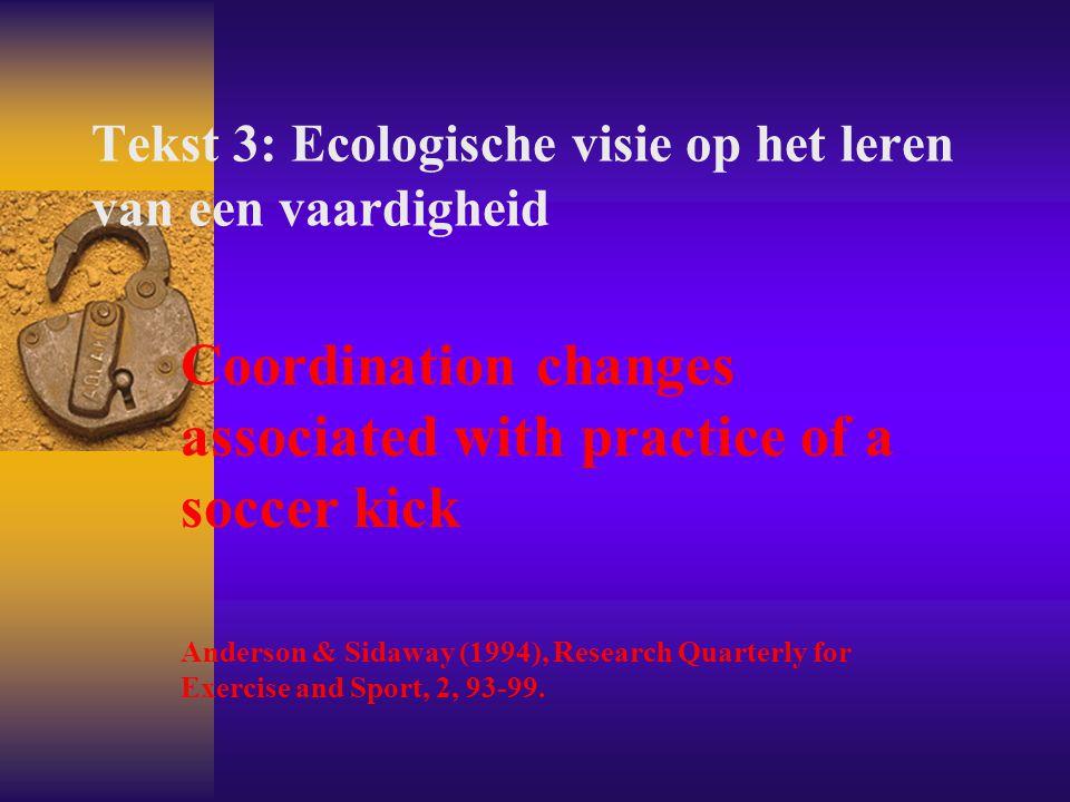 Tekst 3: Ecologische visie op het leren van een vaardigheid