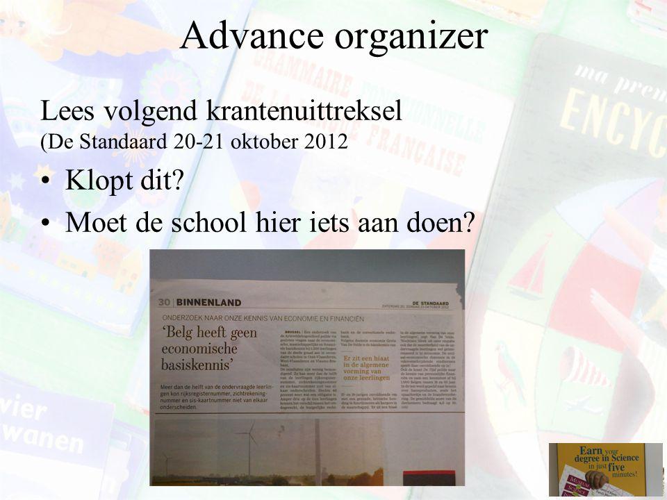 Advance organizer Lees volgend krantenuittreksel (De Standaard 20-21 oktober 2012.