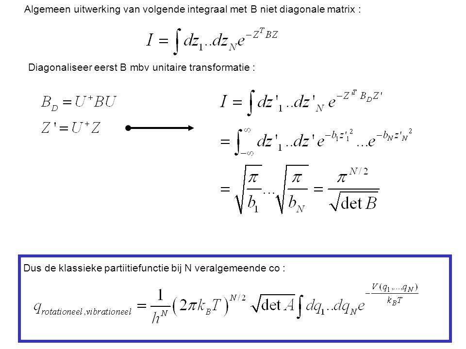 Algemeen uitwerking van volgende integraal met B niet diagonale matrix :