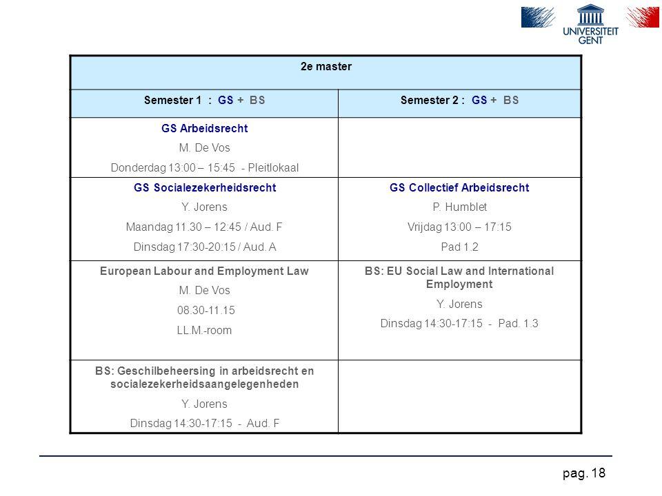 Donderdag 13:00 – 15:45 - Pleitlokaal GS Socialezekerheidsrecht