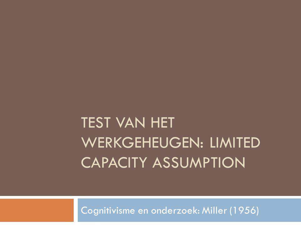 Test van het werkgeheugen: limited capacity assumption