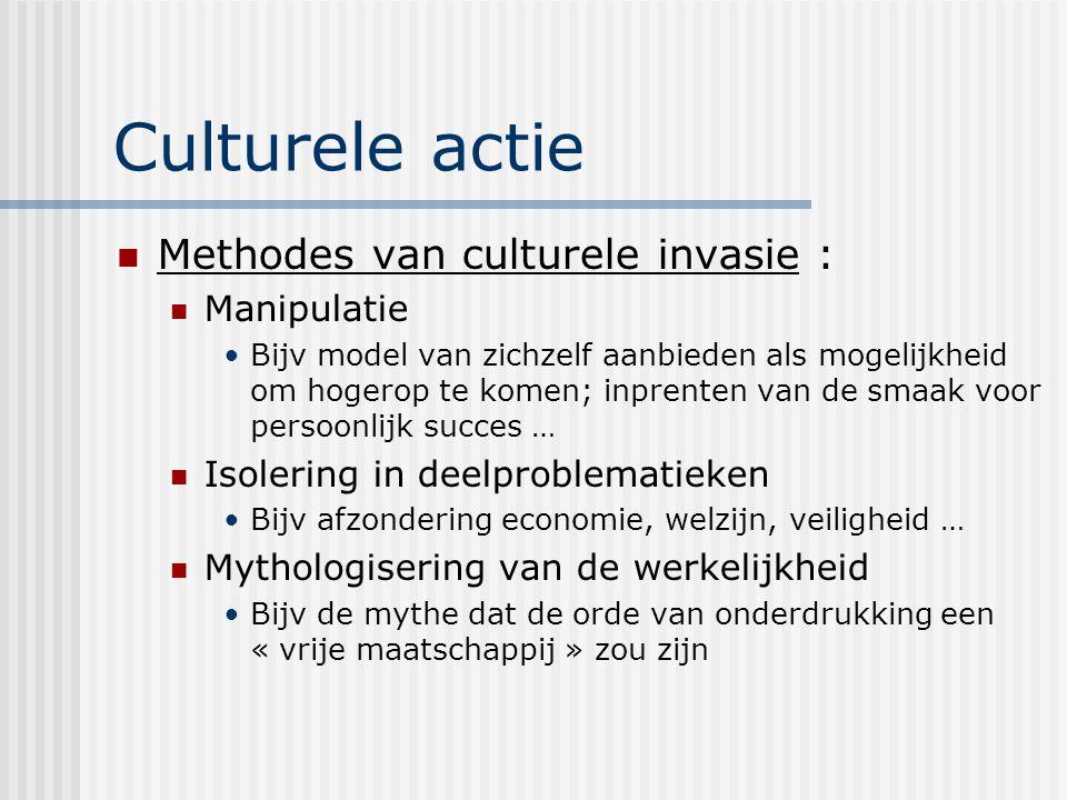 Culturele actie Methodes van culturele invasie : Manipulatie