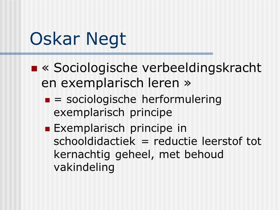 Oskar Negt « Sociologische verbeeldingskracht en exemplarisch leren »