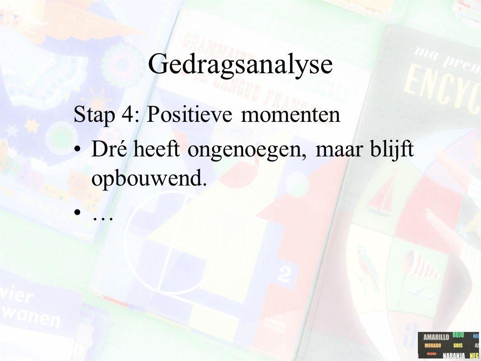 Gedragsanalyse Stap 4: Positieve momenten