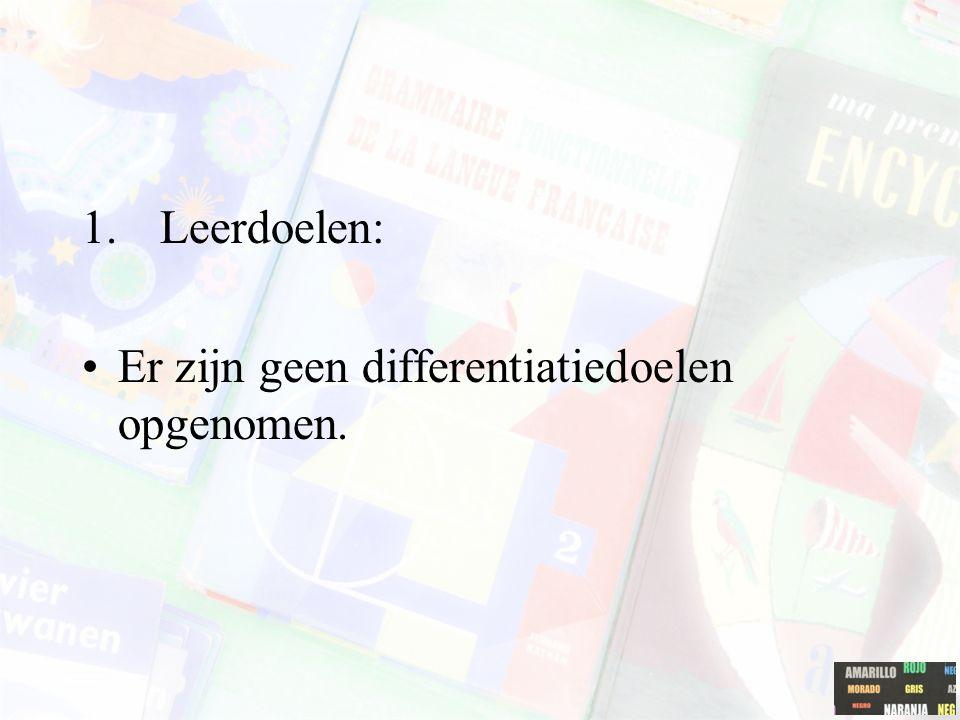 Leerdoelen: Er zijn geen differentiatiedoelen opgenomen.