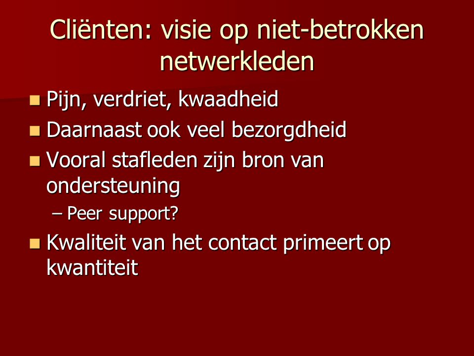 Cliënten: visie op niet-betrokken netwerkleden