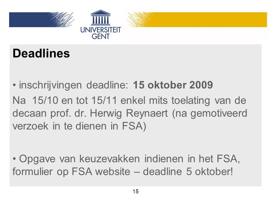 Deadlines inschrijvingen deadline: 15 oktober 2009