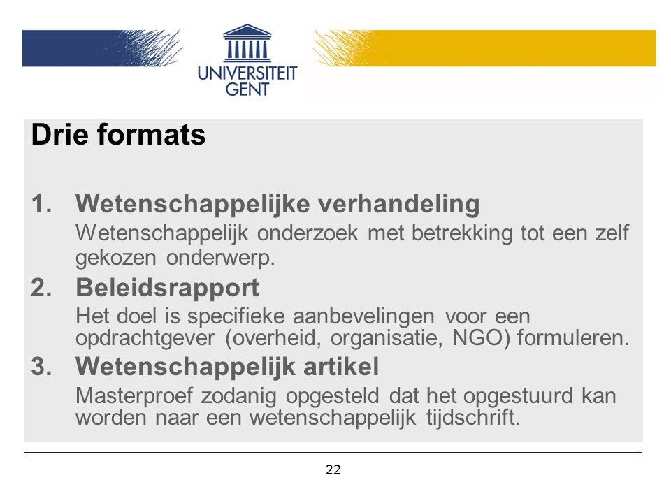 Drie formats 1. Wetenschappelijke verhandeling 2. Beleidsrapport