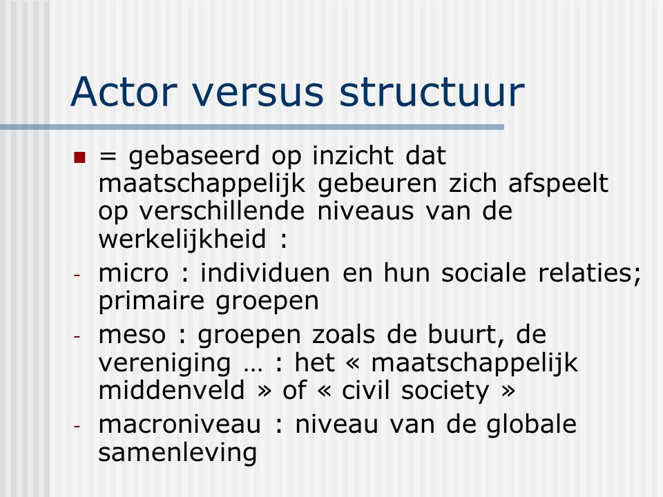 Actor versus structuur