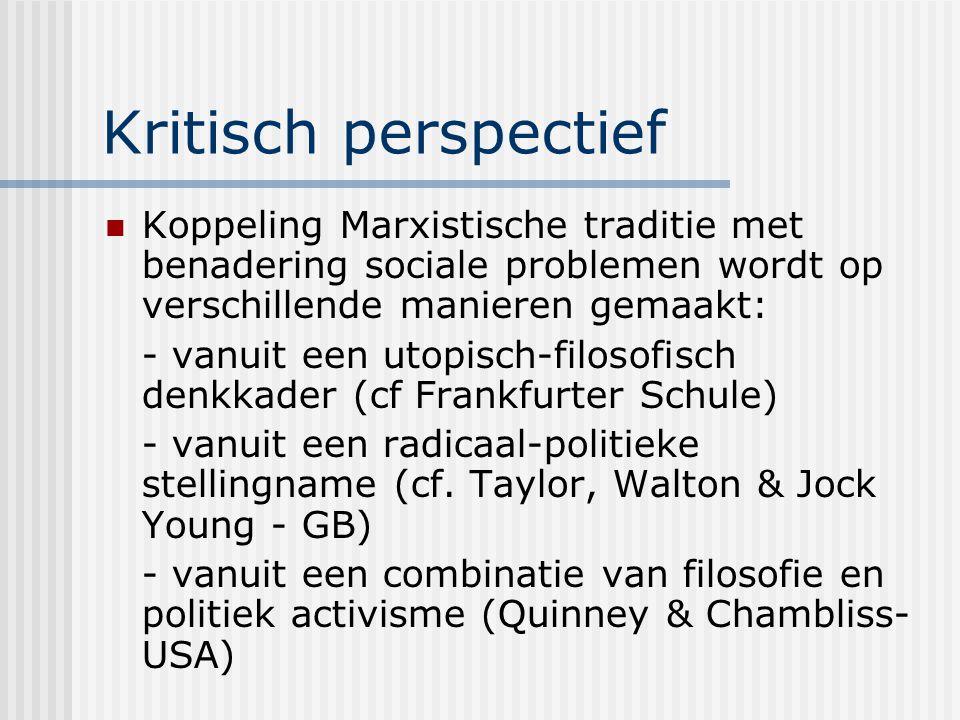 Kritisch perspectief Koppeling Marxistische traditie met benadering sociale problemen wordt op verschillende manieren gemaakt: