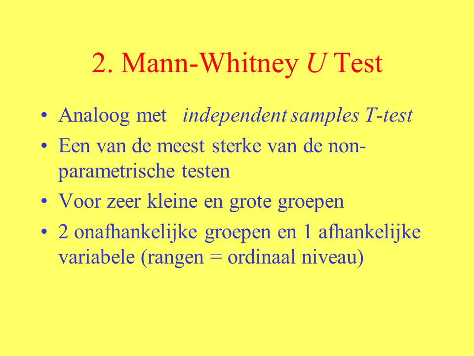 2. Mann-Whitney U Test Analoog met independent samples T-test