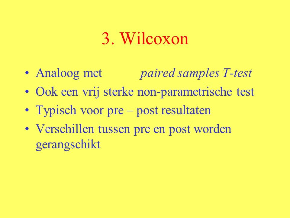 3. Wilcoxon Analoog met paired samples T-test
