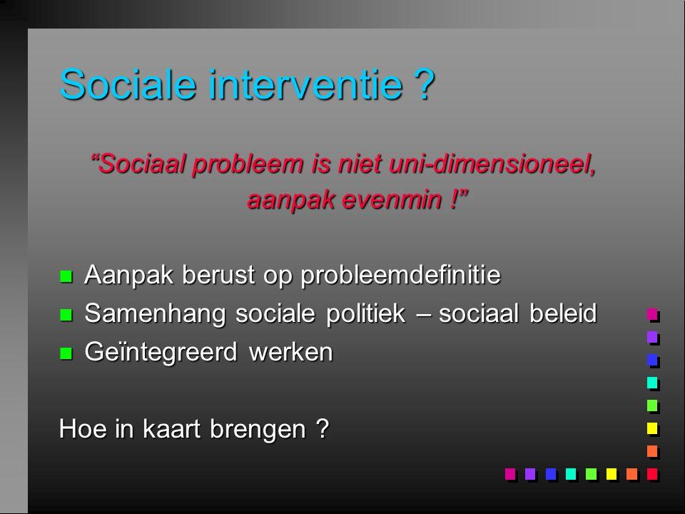 Sociaal probleem is niet uni-dimensioneel, aanpak evenmin !