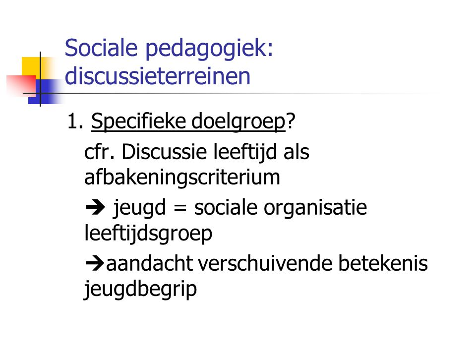 Sociale pedagogiek: discussieterreinen
