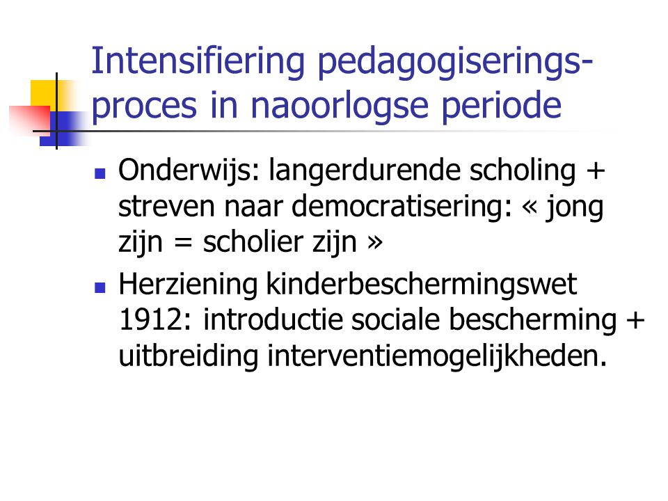 Intensifiering pedagogiserings-proces in naoorlogse periode