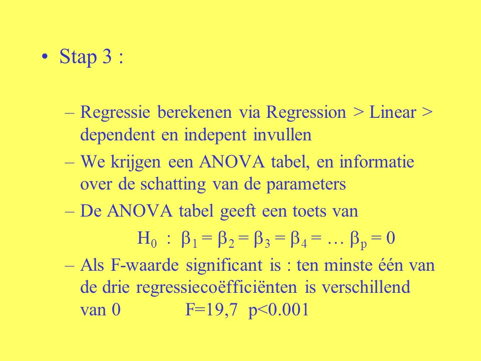 Stap 3 : Regressie berekenen via Regression > Linear > dependent en indepent invullen.