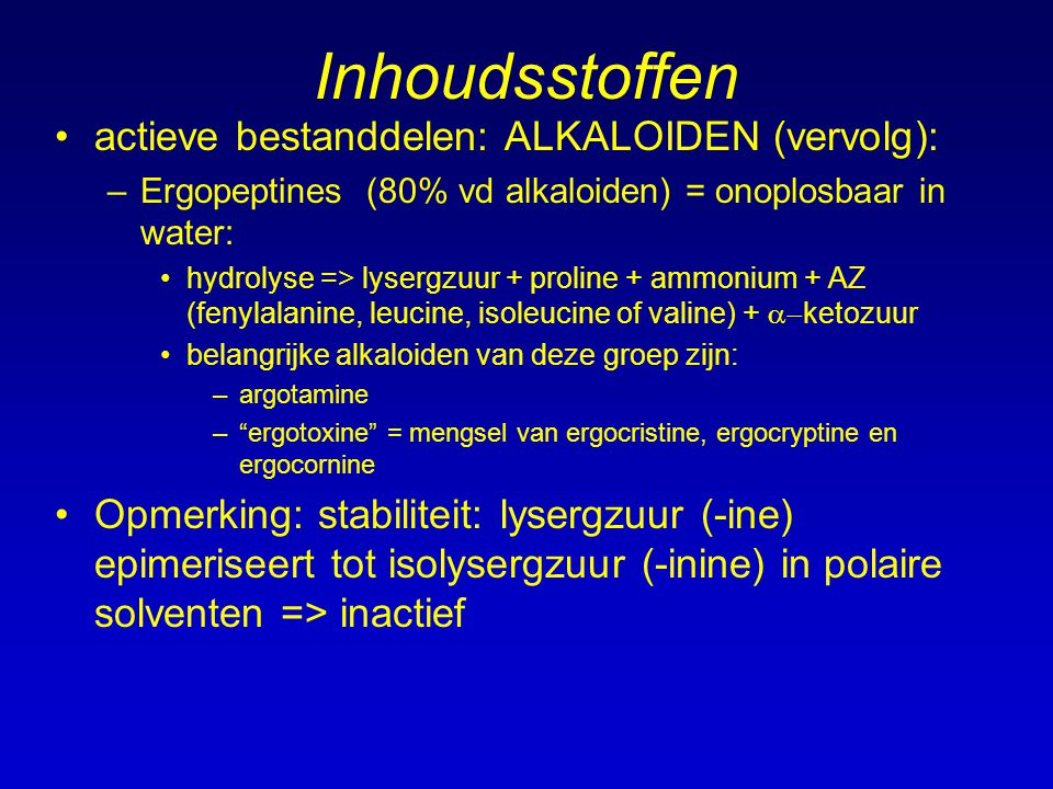 Inhoudsstoffen actieve bestanddelen: ALKALOIDEN (vervolg):