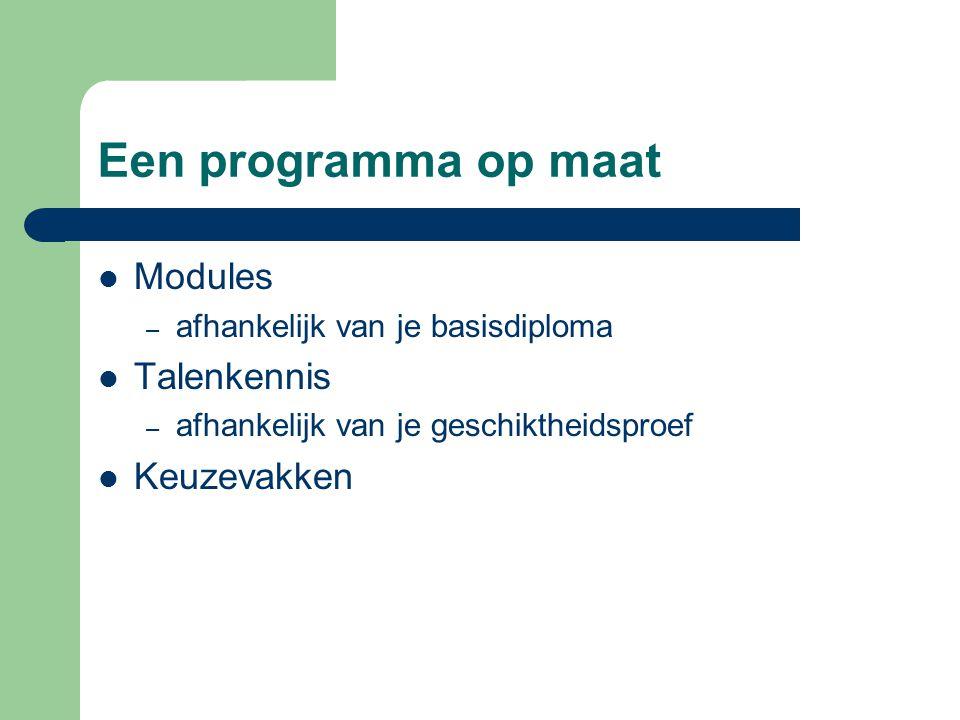 Een programma op maat Modules Talenkennis Keuzevakken