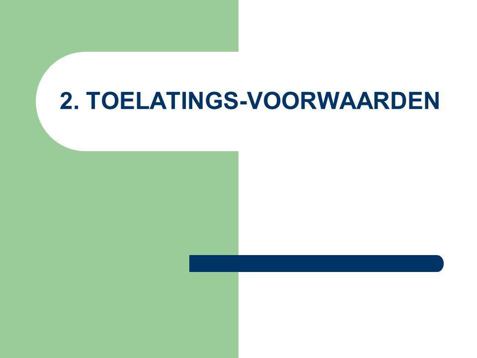 2. TOELATINGS-VOORWAARDEN