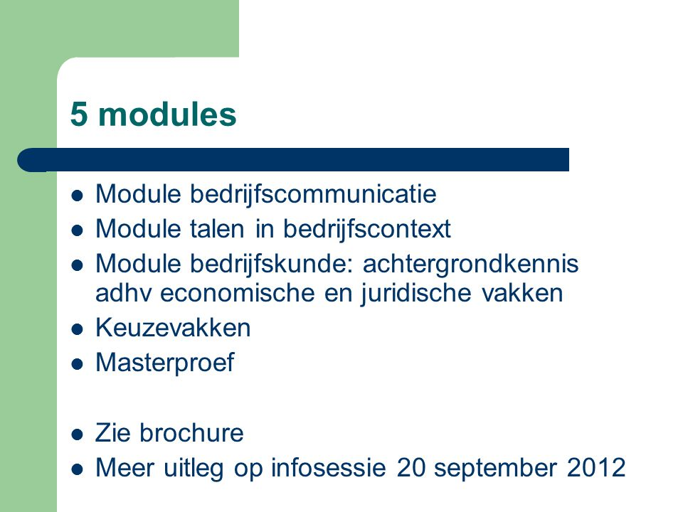 5 modules Module bedrijfscommunicatie Module talen in bedrijfscontext