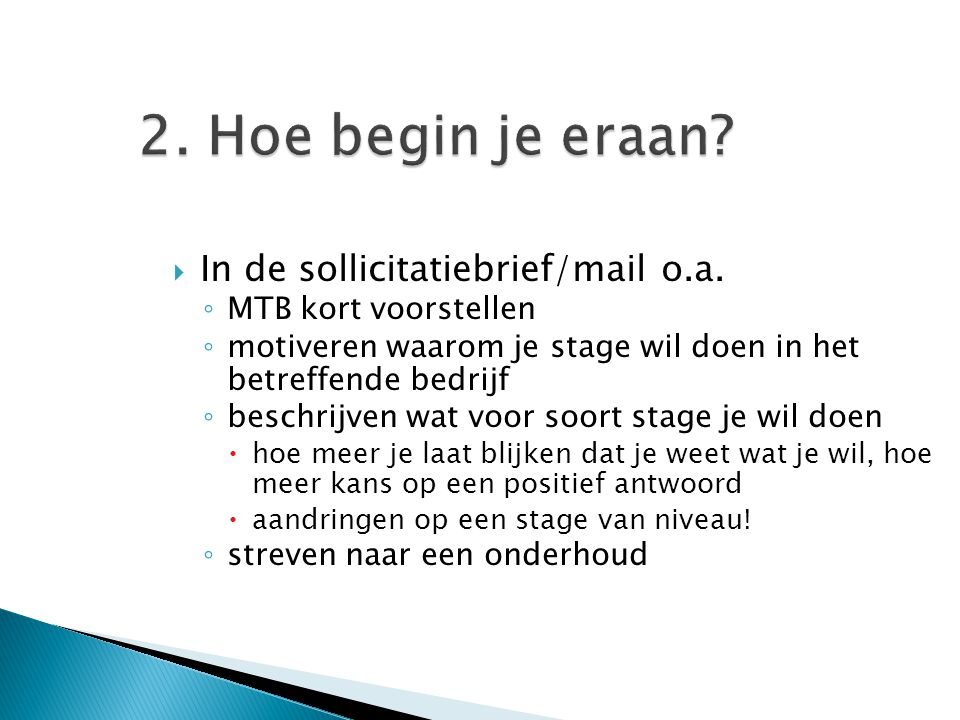 2. Hoe begin je eraan In de sollicitatiebrief/mail o.a.